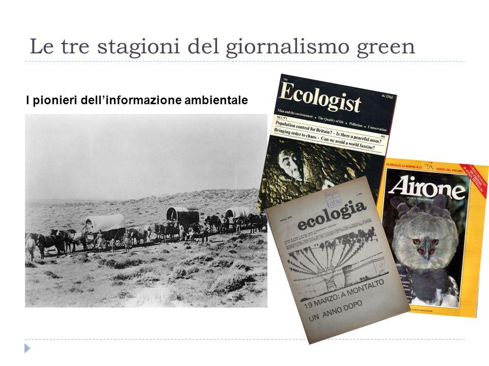 Le tre stagioni del giornalismo green I pionieri dell'informazione ambientale
