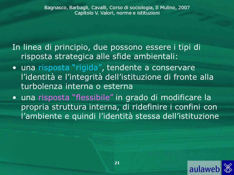 Bagnasco, Barbagli, Cavalli, Corso di sociologia, Il Mulino, 2007 Capitolo V. Valori, norme e istituzioni 21 In linea di principio, due possono essere