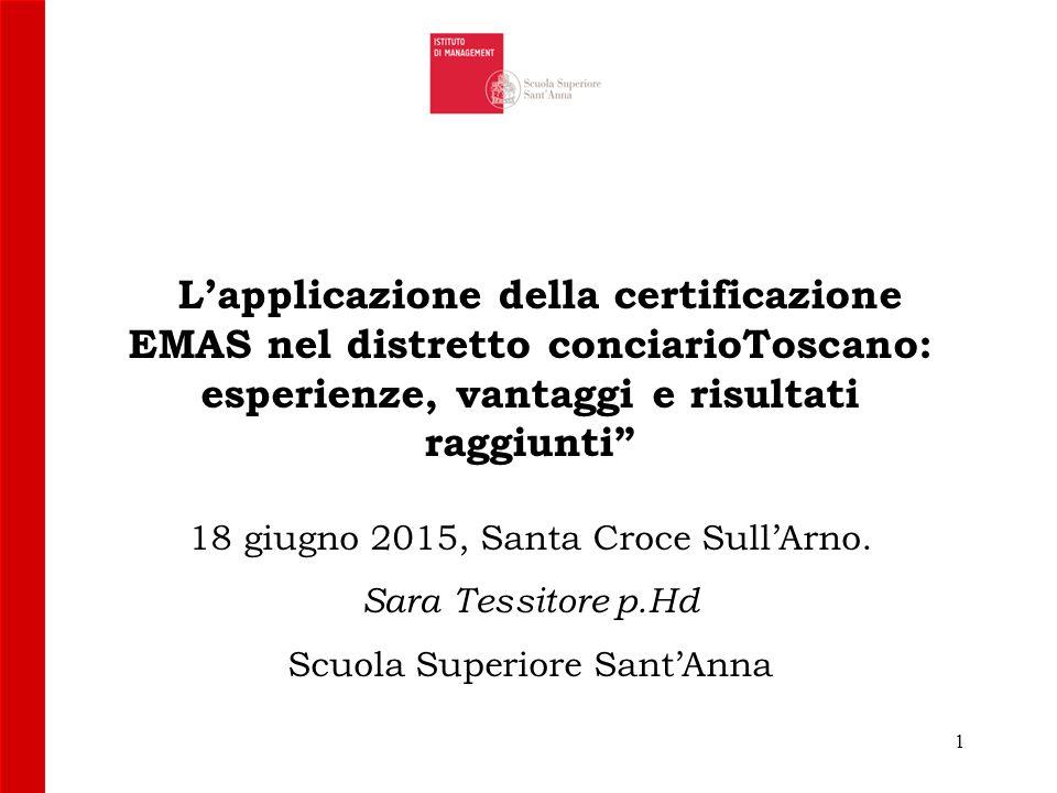 L'applicazione della certificazione EMAS nel distretto conciarioToscano: esperienze, vantaggi e risultati raggiunti 18 giugno 2015, Santa Croce Sull'Arno.