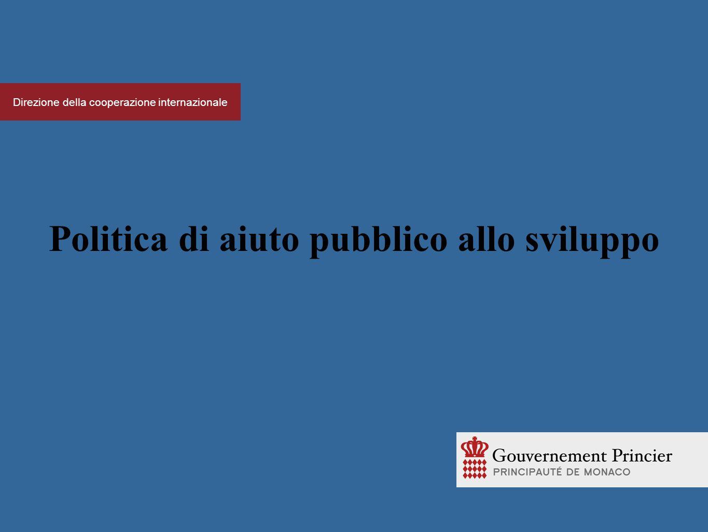 Direzione della cooperazione internazionale Politica di aiuto pubblico allo sviluppo