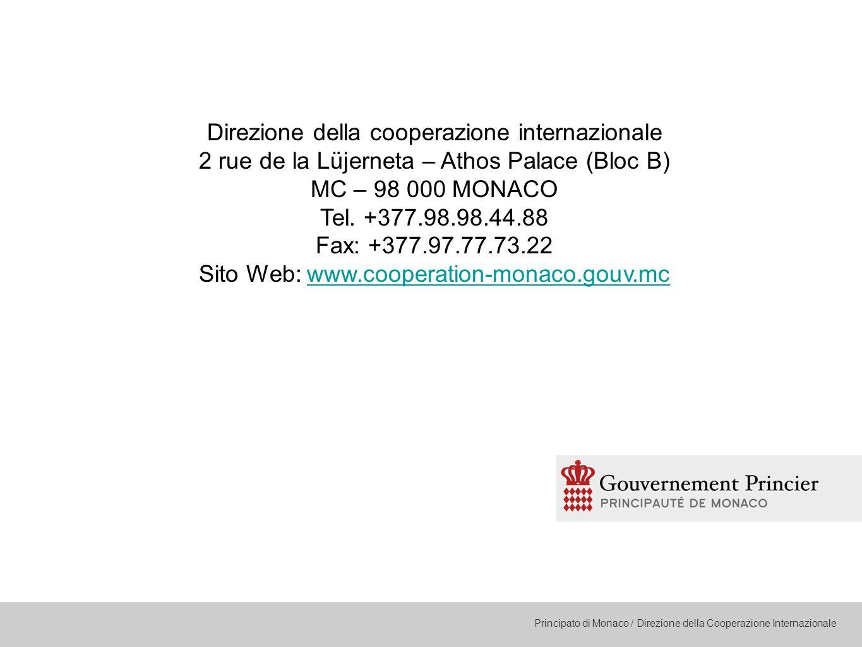 Principato di Monaco / Direzione della Cooperazione Internazionale Direzione della cooperazione internazionale 2 rue de la Lüjerneta – Athos Palace (Bloc B) MC – 98 000 MONACO Tel.