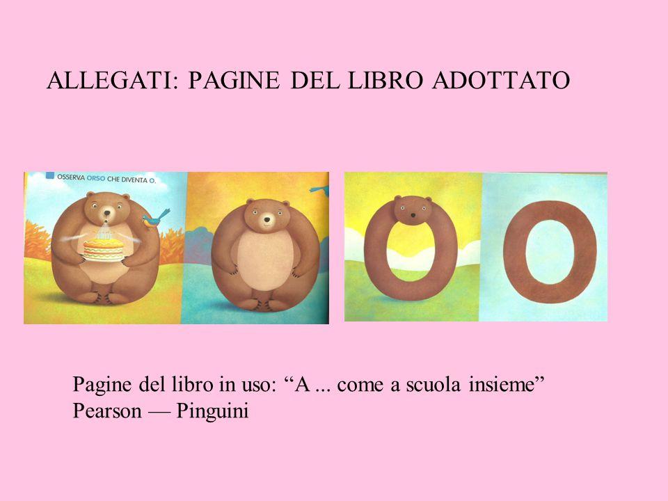 """ALLEGATI: PAGINE DEL LIBRO ADOTTATO Pagine del libro in uso: """"A... come a scuola insieme"""" Pearson — Pinguini"""