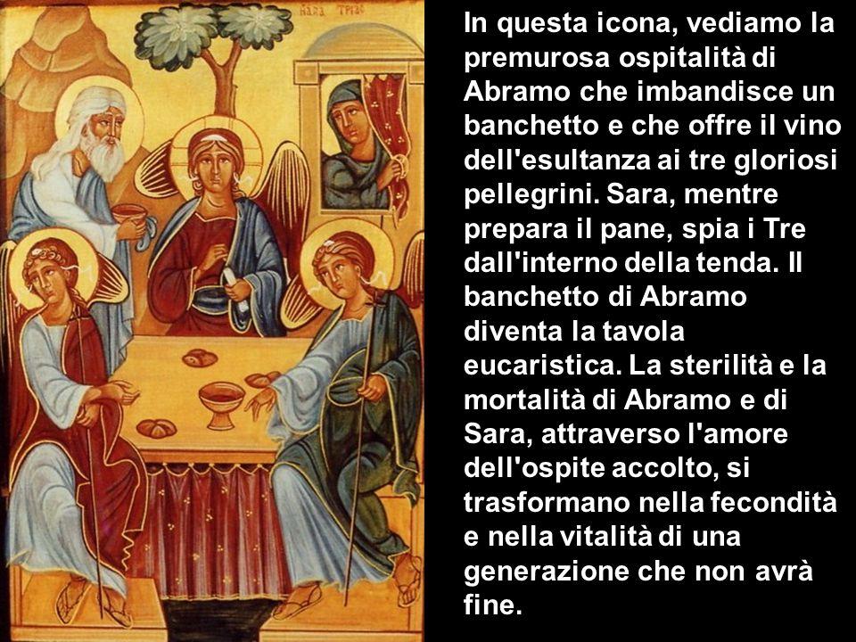 In questa icona, vediamo la premurosa ospitalità di Abramo che imbandisce un banchetto e che offre il vino dell esultanza ai tre gloriosi pellegrini.
