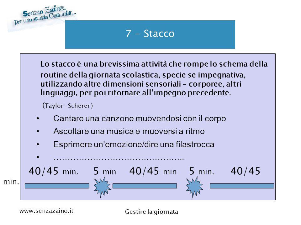www.senzazaino.it m.orsi.lucca@gmail.com Gestire la giornata 7 - Stacco Lo stacco è una brevissima attività che rompe lo schema della routine della gi