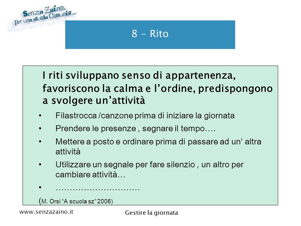 www.senzazaino.it m.orsi.lucca@gmail.com Gestire la giornata 8 - Rito I riti sviluppano senso di appartenenza, favoriscono la calma e l'ordine, predis