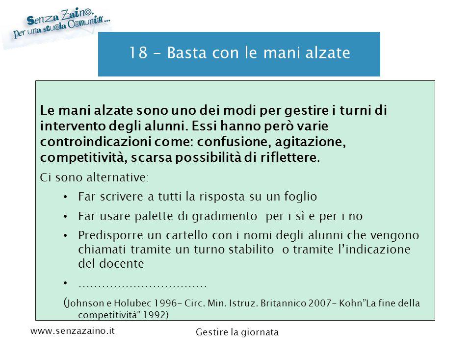 www.senzazaino.it m.orsi.lucca@gmail.com Gestire la giornata 18 - Basta con le mani alzate Le mani alzate sono uno dei modi per gestire i turni di int
