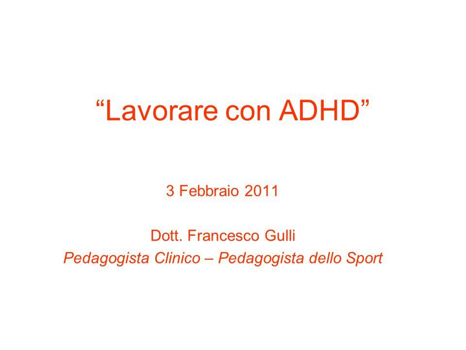 Lavorare con ADHD 3 Febbraio 2011 Dott.