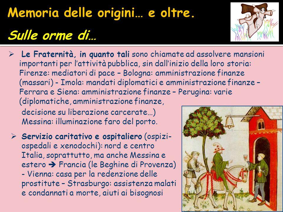  Le Fraternità, in quanto tali sono chiamate ad assolvere mansioni importanti per l'attività pubblica, sin dall'inizio della loro storia: Firenze: me