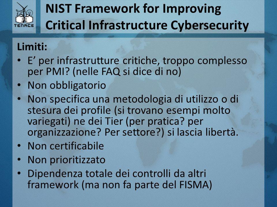 NIST Framework for Improving Critical Infrastructure Cybersecurity Limiti: E' per infrastrutture critiche, troppo complesso per PMI? (nelle FAQ si dic