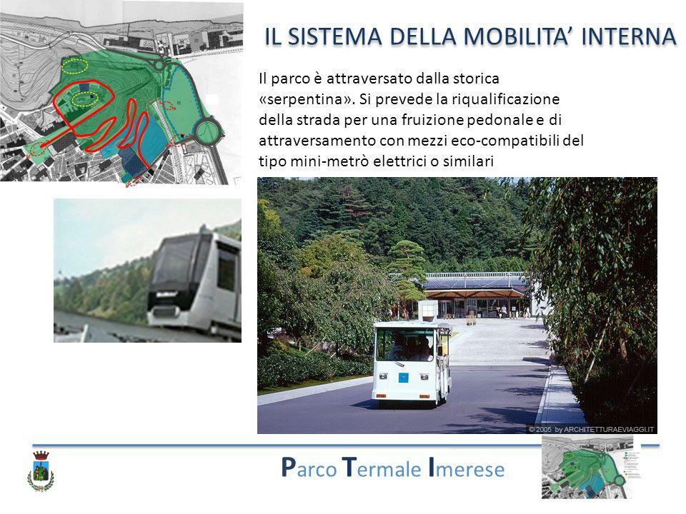 P arco T ermale I merese IL SISTEMA DELLA MOBILITA' INTERNA Il parco è attraversato dalla storica «serpentina».