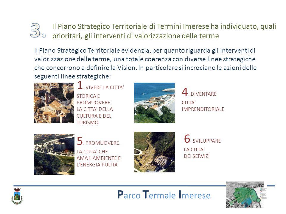P arco T ermale I merese Il Piano Strategico Territoriale di Termini Imerese ha individuato, quali prioritari, gli interventi di valorizzazione delle