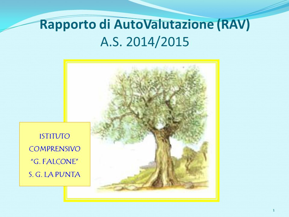 """Rapporto di AutoValutazione (RAV) A.S. 2014/2015 1 ISTITUTO COMPRENSIVO """"G. FALCONE"""" S. G. LA PUNTA"""