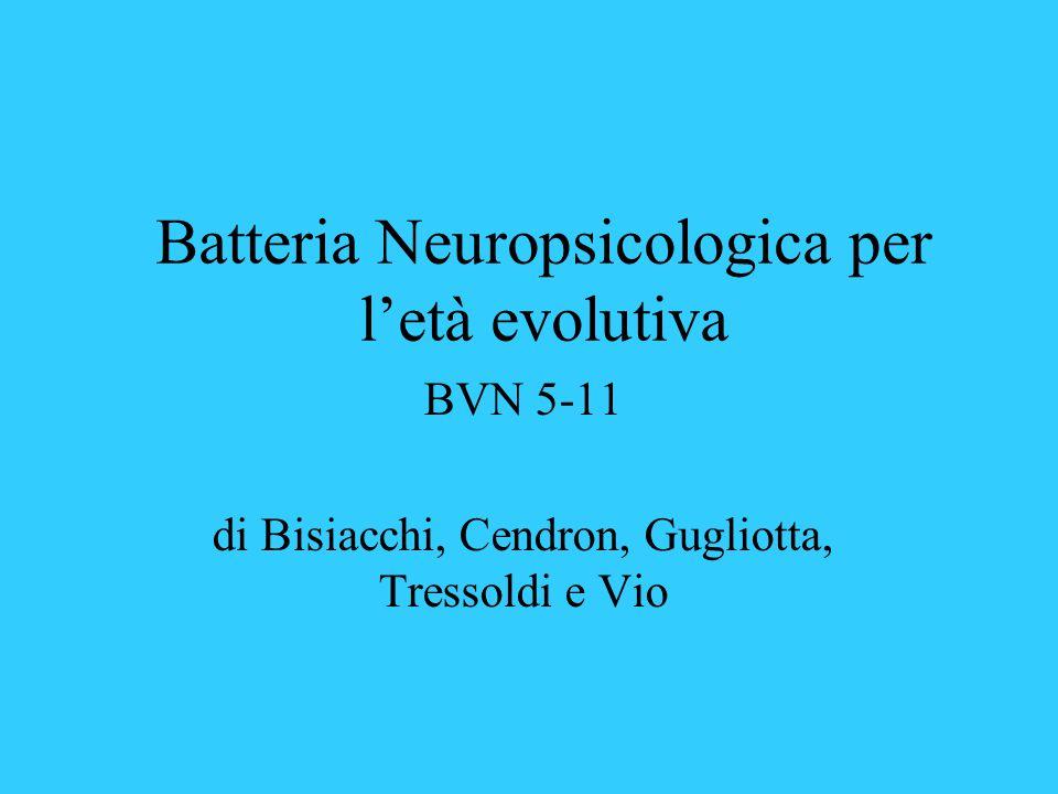 Batteria Neuropsicologica per l'età evolutiva BVN 5-11 di Bisiacchi, Cendron, Gugliotta, Tressoldi e Vio
