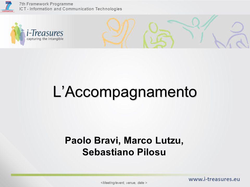 7th Framework Programme ICT - Information and Communication Technologies www.i-treasures.eu L'Accompagnamento Paolo Bravi, Marco Lutzu, Sebastiano Pilosu