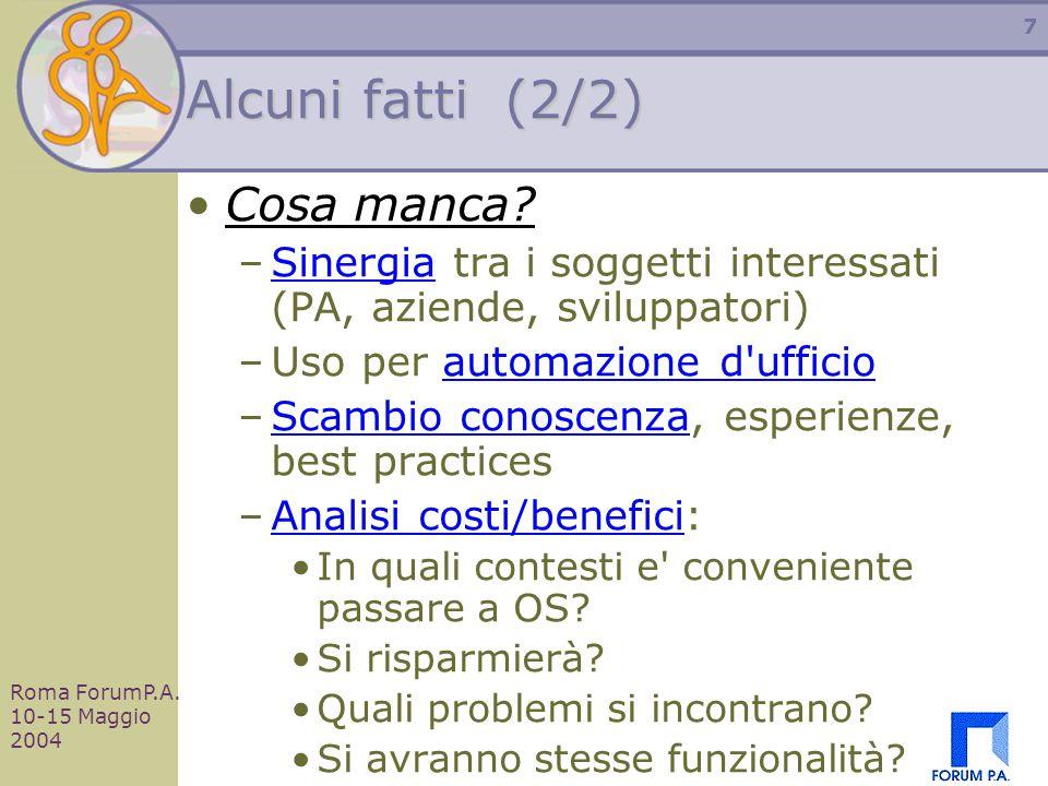 Roma ForumP.A. 10-15 Maggio 2004 7 Alcuni fatti (2/2) Cosa manca.