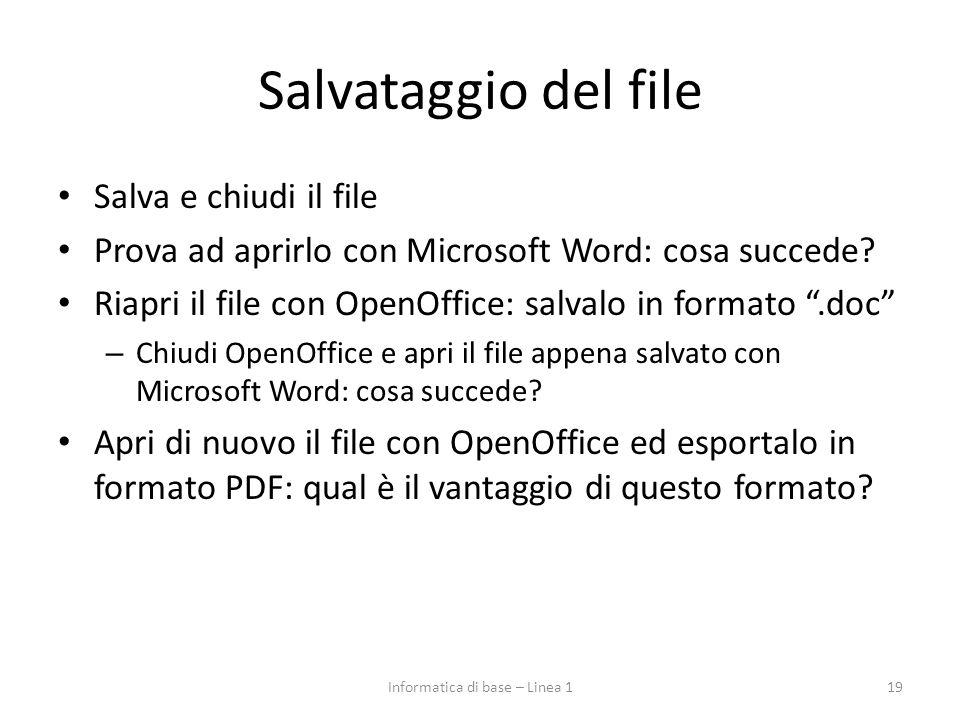 """Salvataggio del file Salva e chiudi il file Prova ad aprirlo con Microsoft Word: cosa succede? Riapri il file con OpenOffice: salvalo in formato """".doc"""