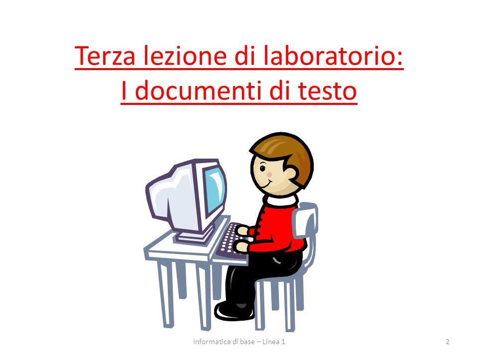 Terza lezione di laboratorio: I documenti di testo 2Informatica di base – Linea 1