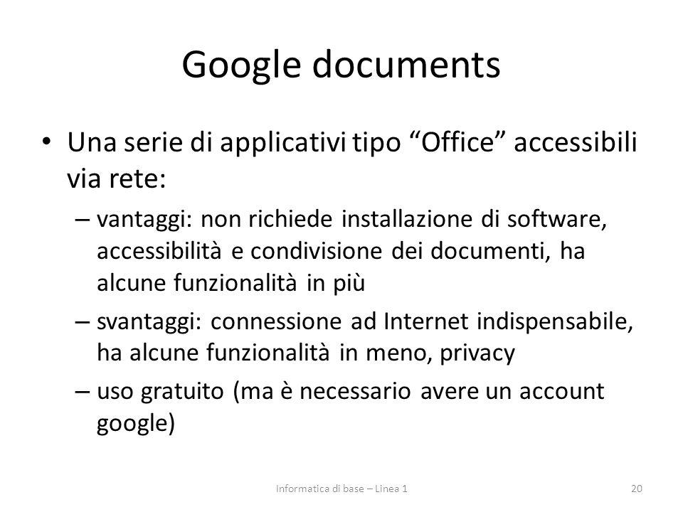 """Google documents Una serie di applicativi tipo """"Office"""" accessibili via rete: – vantaggi: non richiede installazione di software, accessibilità e cond"""