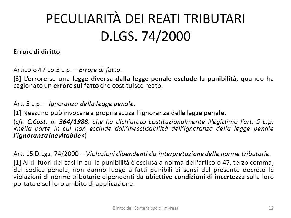 PECULIARITÀ DEI REATI TRIBUTARI D.LGS. 74/2000 Errore di diritto Articolo 47 co.3 c.p.