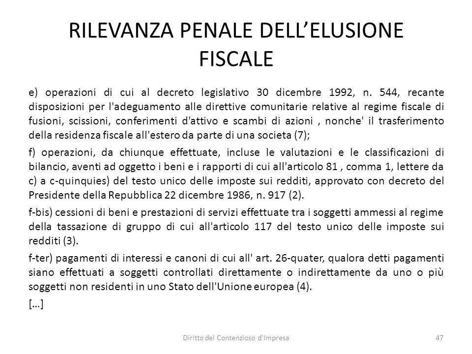 RILEVANZA PENALE DELL'ELUSIONE FISCALE e) operazioni di cui al decreto legislativo 30 dicembre 1992, n.
