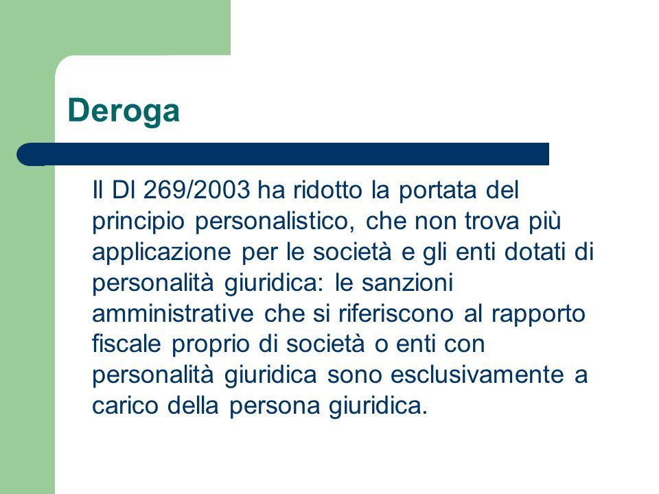 Deroga Il Dl 269/2003 ha ridotto la portata del principio personalistico, che non trova più applicazione per le società e gli enti dotati di personali