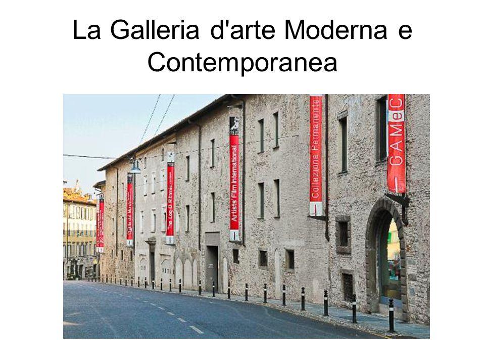 La Galleria d arte Moderna e Contemporanea