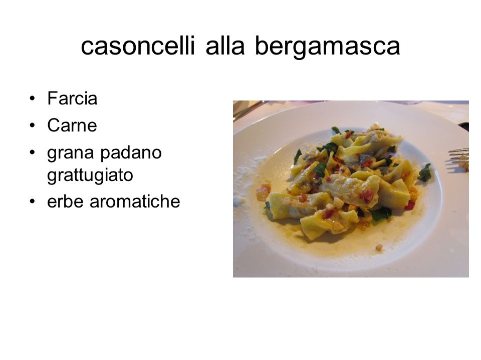casoncelli alla bergamasca Farcia Carne grana padano grattugiato erbe aromatiche