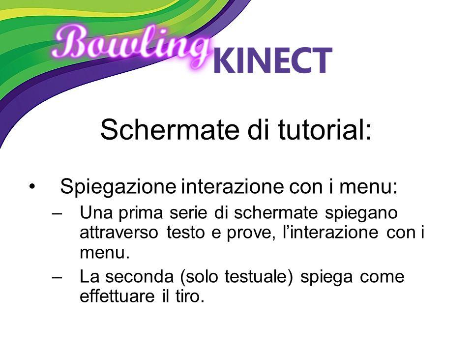 Schermate di tutorial: Spiegazione interazione con i menu: –Una prima serie di schermate spiegano attraverso testo e prove, l'interazione con i menu.