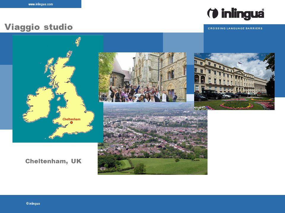 © inlingua www.inlingua.com C R O S S I N G L A N G U A G E B A R R I E R S Viaggio studio Cheltenham, UK