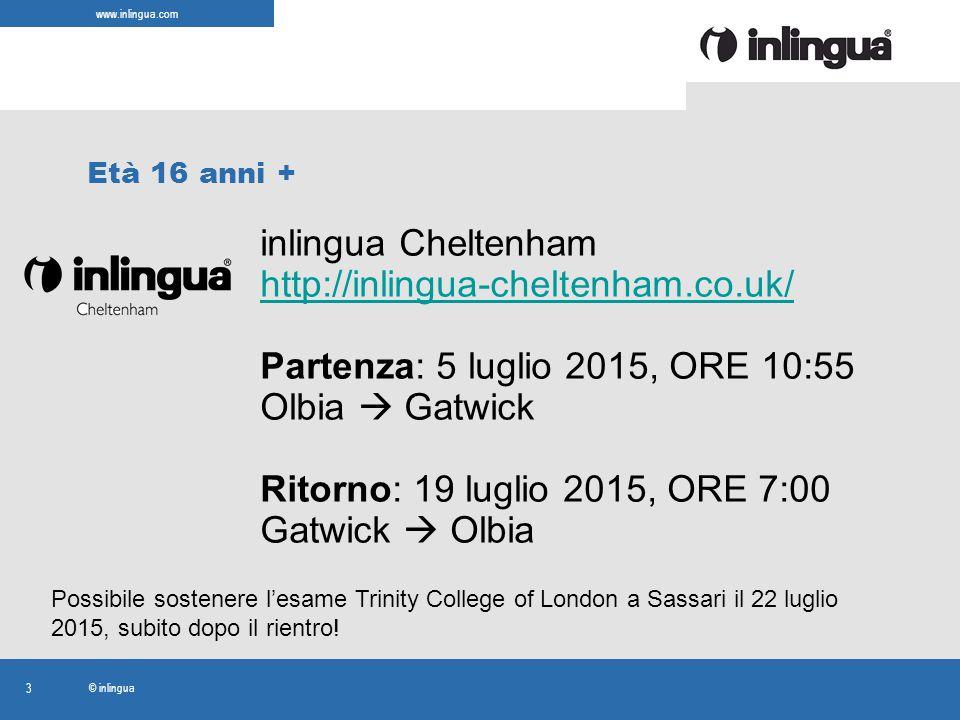 www.inlingua.com © inlingua 3 inlingua Cheltenham http://inlingua-cheltenham.co.uk/ Partenza: 5 luglio 2015, ORE 10:55 Olbia  Gatwick Ritorno: 19 lug