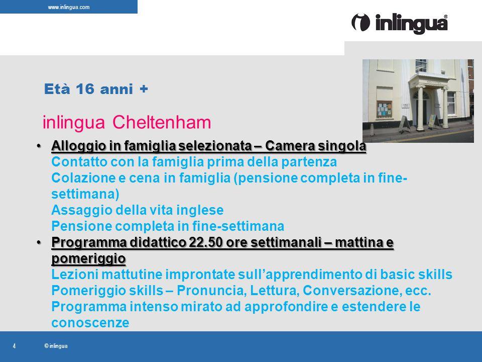 www.inlingua.com © inlingua 4 inlingua Cheltenham Età 16 anni + Alloggio in famiglia selezionata – Camera singolaAlloggio in famiglia selezionata – Ca