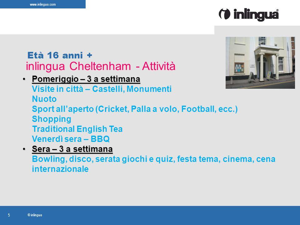 www.inlingua.com © inlingua 5 inlingua Cheltenham - Attività Età 16 anni + Pomeriggio – 3 a settimanaPomeriggio – 3 a settimana Visite in città – Cast