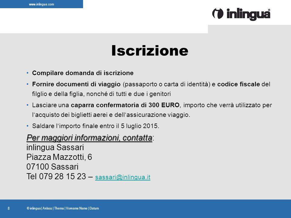 www.inlingua.com © inlingua Iscrizione Compilare domanda di iscrizione Fornire documenti di viaggio (passaporto o carta di identità) e codice fiscale