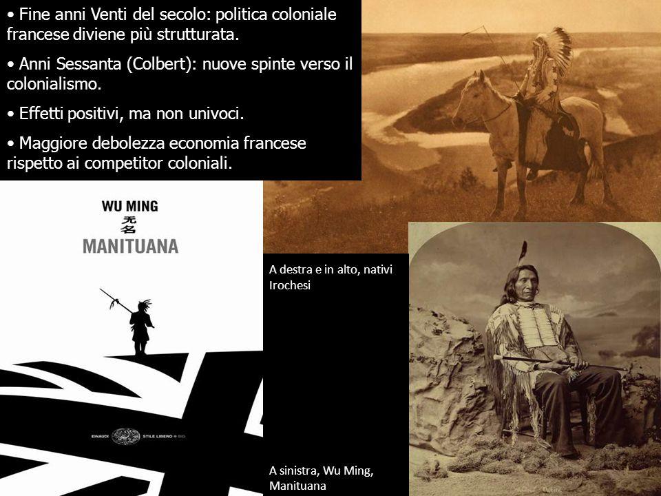 Fine anni Venti del secolo: politica coloniale francese diviene più strutturata. Anni Sessanta (Colbert): nuove spinte verso il colonialismo. Effetti