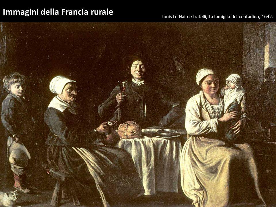 Immagini della Francia rurale Louis Le Nain e fratelli, La famiglia del contadino, 1642.