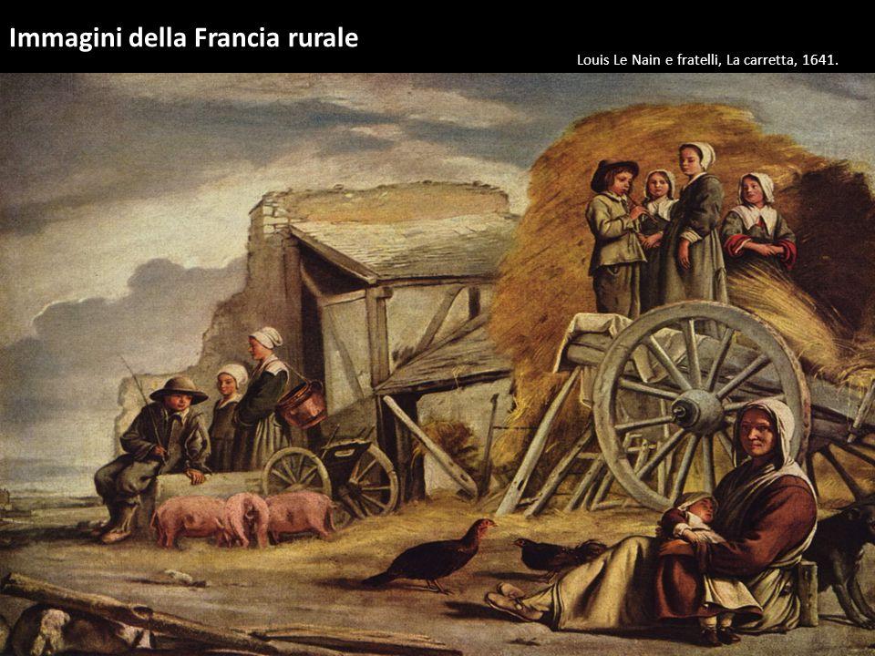 Immagini della Francia rurale Louis Le Nain e fratelli, La carretta, 1641.