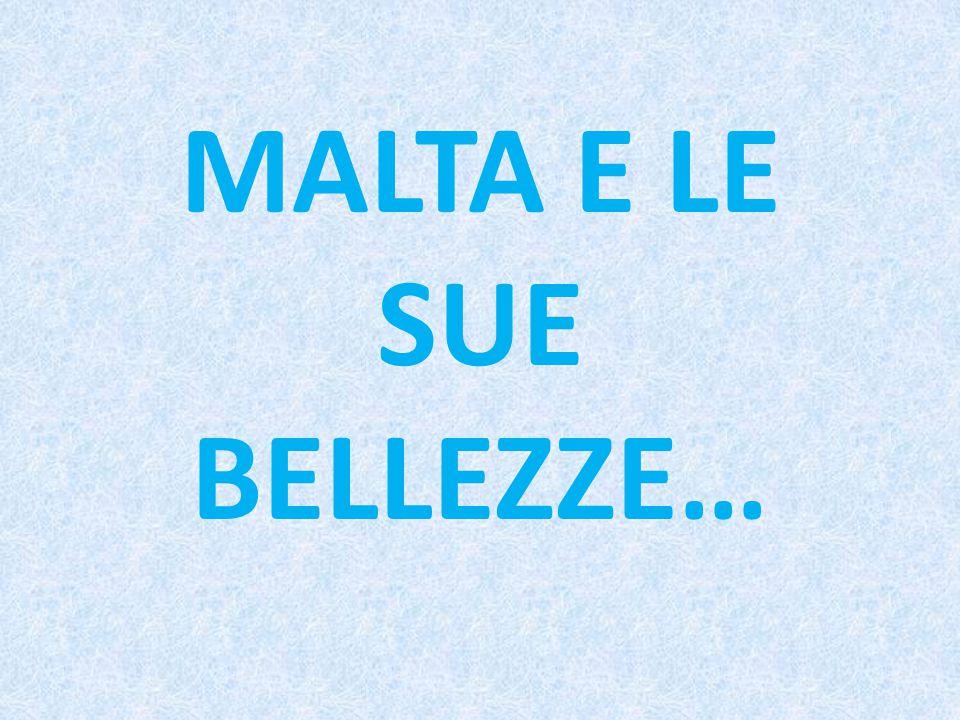 MALTA E LE SUE BELLEZZE…