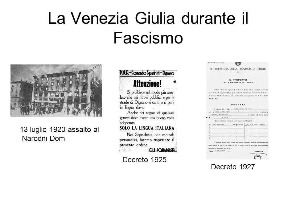 La Venezia Giulia durante il Fascismo 13 luglio 1920 assalto al Narodni Dom Decreto 1925 Decreto 1927