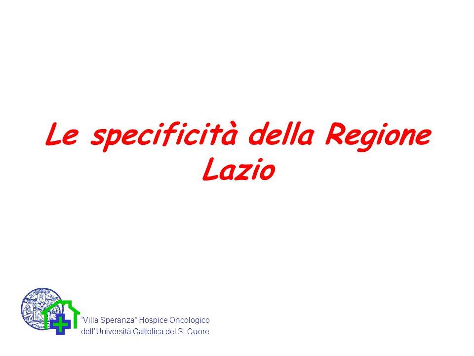 """Le specificità della Regione Lazio """"Villa Speranza"""" Hospice Oncologico dell'Università Cattolica del S. Cuore"""