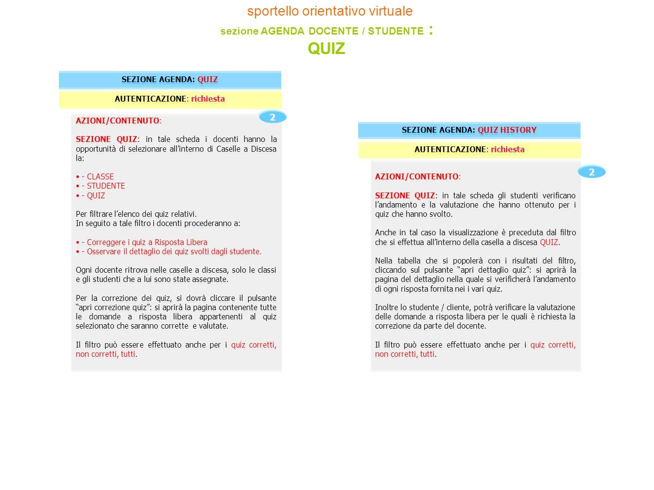sportello orientativo virtuale sezione AGENDA DOCENTE / STUDENTE : QUIZ AZIONI/CONTENUTO: SEZIONE QUIZ: in tale scheda i docenti hanno la opportunità