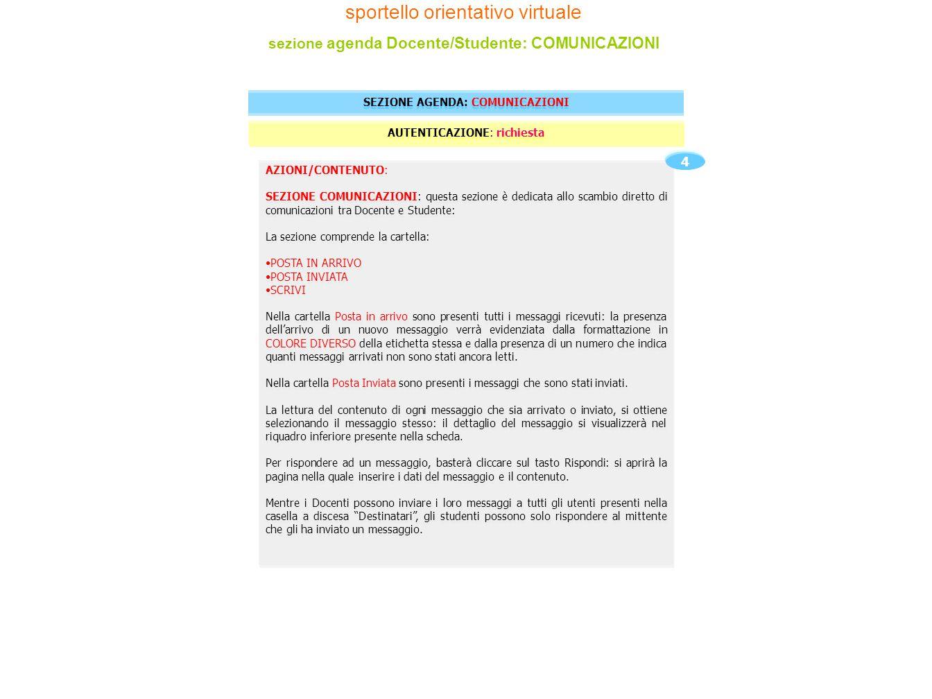 AZIONI/CONTENUTO: SEZIONE COMUNICAZIONI: questa sezione è dedicata allo scambio diretto di comunicazioni tra Docente e Studente: La sezione comprende