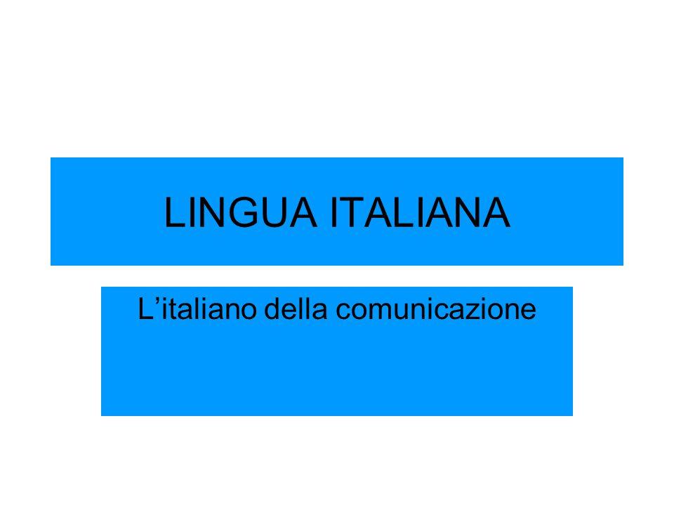 LINGUA ITALIANA L'italiano della comunicazione