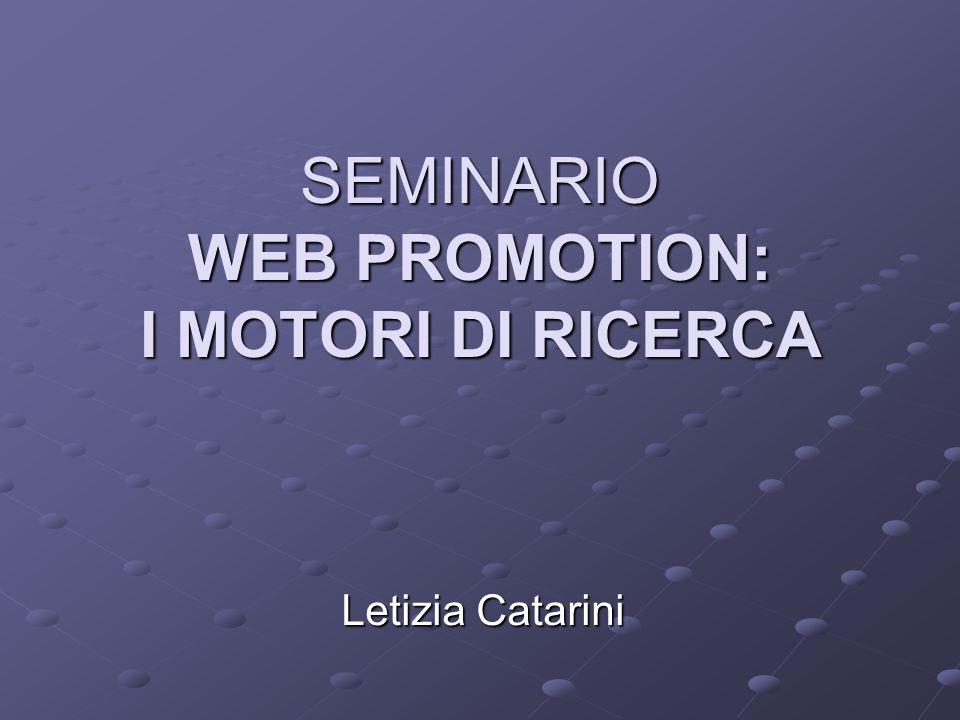 SEMINARIO WEB PROMOTION: I MOTORI DI RICERCA Letizia Catarini