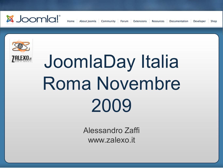 JoomlaDay Italia Roma Novembre 2009 Alessandro Zaffi www.zalexo.it