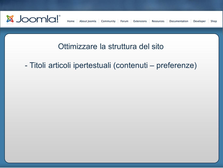 Ottimizzare la struttura del sito - Titoli articoli ipertestuali (contenuti – preferenze)