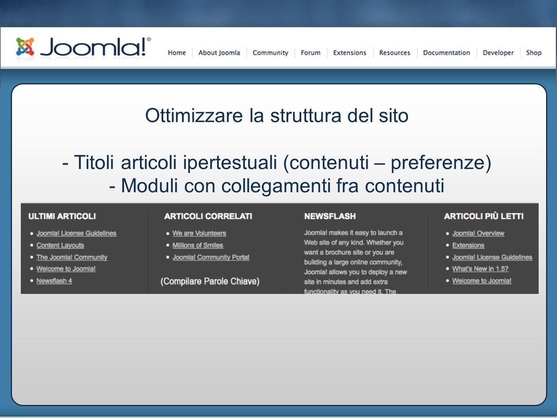 Ottimizzare la struttura del sito - Titoli articoli ipertestuali (contenuti – preferenze) - Moduli con collegamenti fra contenuti