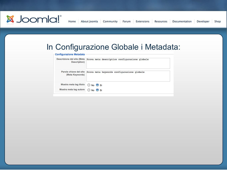 In Configurazione Globale i Metadata: