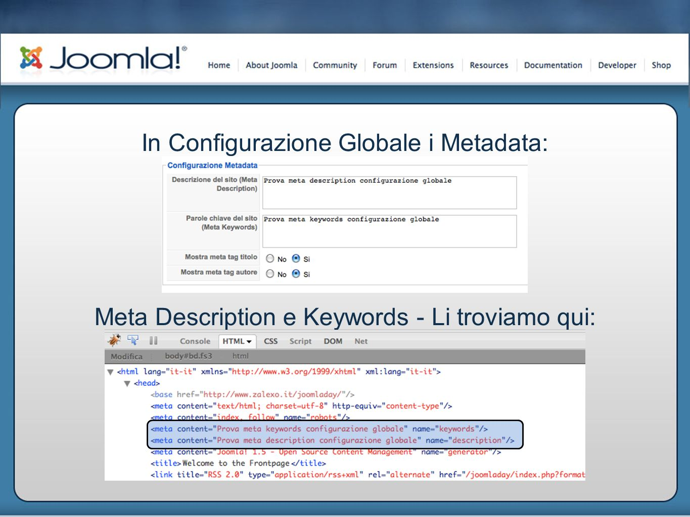In Configurazione Globale i Metadata: Meta Description e Keywords - Li troviamo qui: