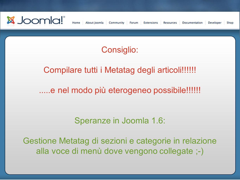 Consiglio: Compilare tutti i Metatag degli articoli!!!!!!.....e nel modo più eterogeneo possibile!!!!!.