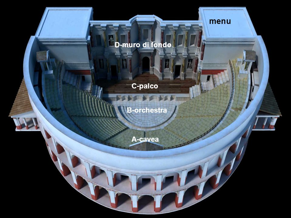 L'anfiteatro A-cavea B-orchestra C-palco D-muro di fondo menu
